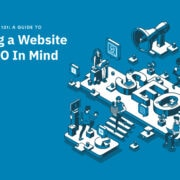 A Guide to Building a Website with SEO in Mind